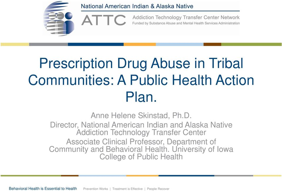 Director, National American Indian and Alaska Native Addiction Technology Transfer Center Associate