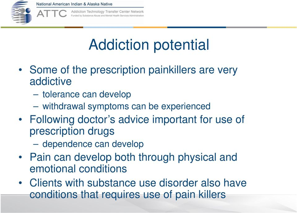 of prescription drugs dependence can develop Pain can develop both through h physical and