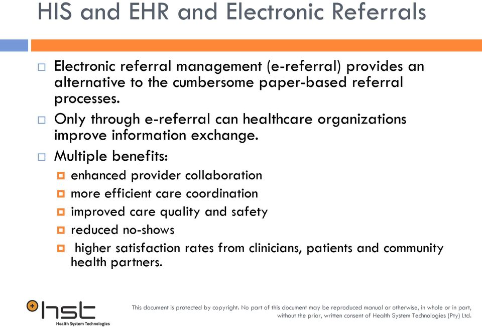 Only through e-referral can healthcare organizations improve information exchange.