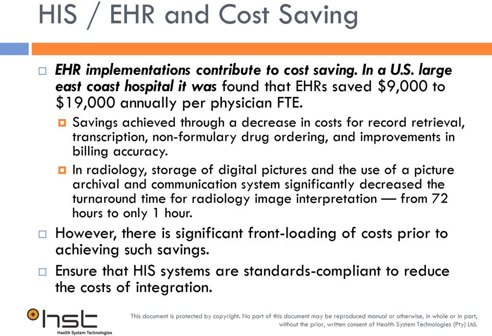 In radiology, storage of digital pictures and the use of a picture archival and communication system significantly decreased the turnaround time for radiology image