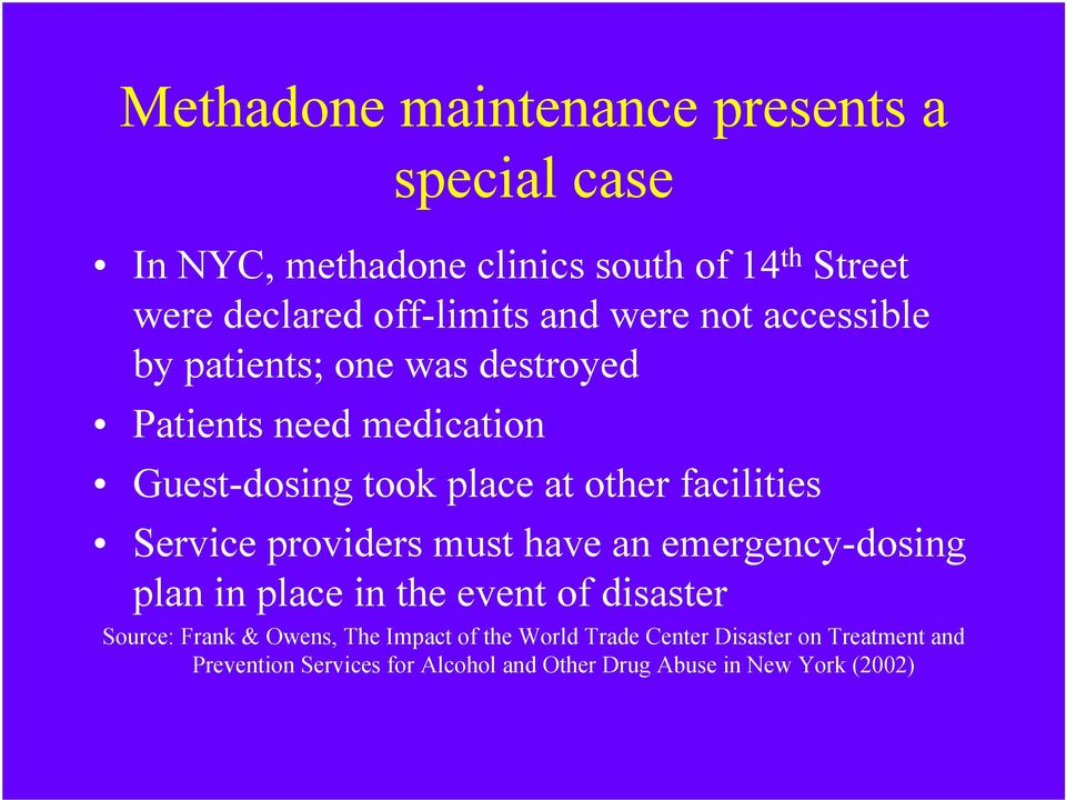 facilities Service providers must have an emergency-dosing plan in place in the event of disaster Source: Frank & Owens,