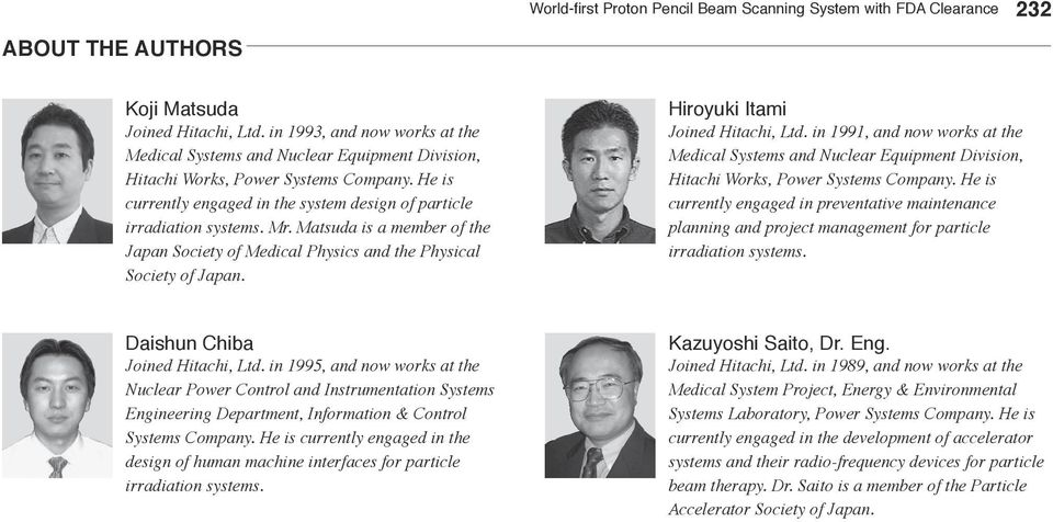 Matsuda is a member of the Japan Society of Medical Physics and the Physical Society of Japan. Hiroyuki Itami Joined Hitachi, Ltd.