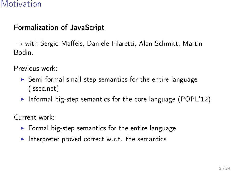 Previous work: Semi-formal small-step semantics for the entire language (jssec.