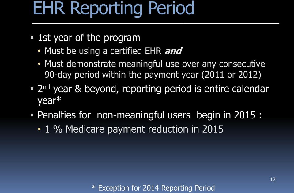2012) 2 nd year & beyond, reporting period is entire calendar year* Penalties for