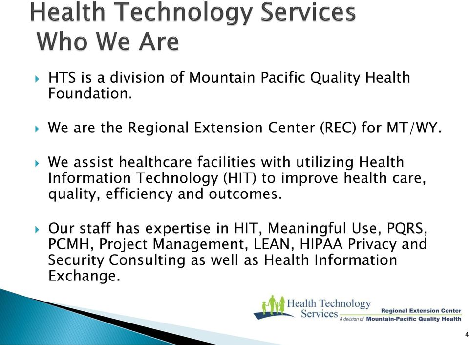 We assist healthcare facilities with utilizing Health Information Technology (HIT) to improve health care,