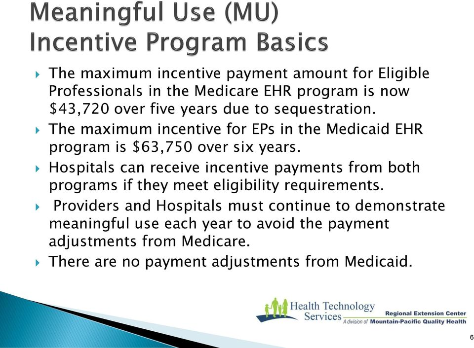 Hospitals can receive incentive payments from both programs if they meet eligibility requirements.