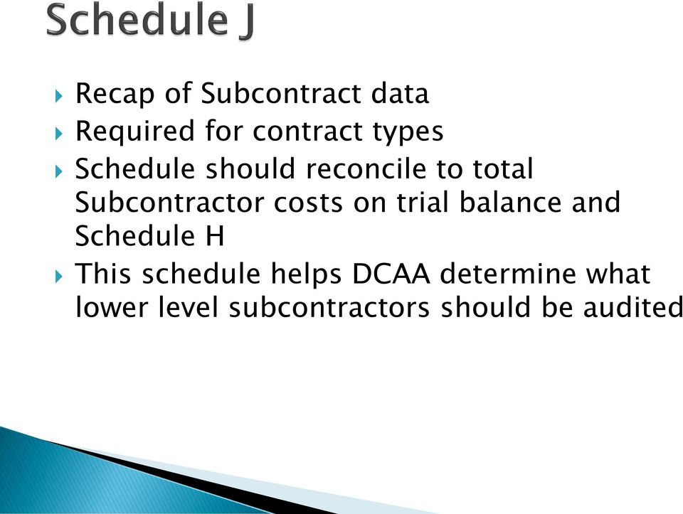 on trial balance and Schedule H This schedule helps DCAA
