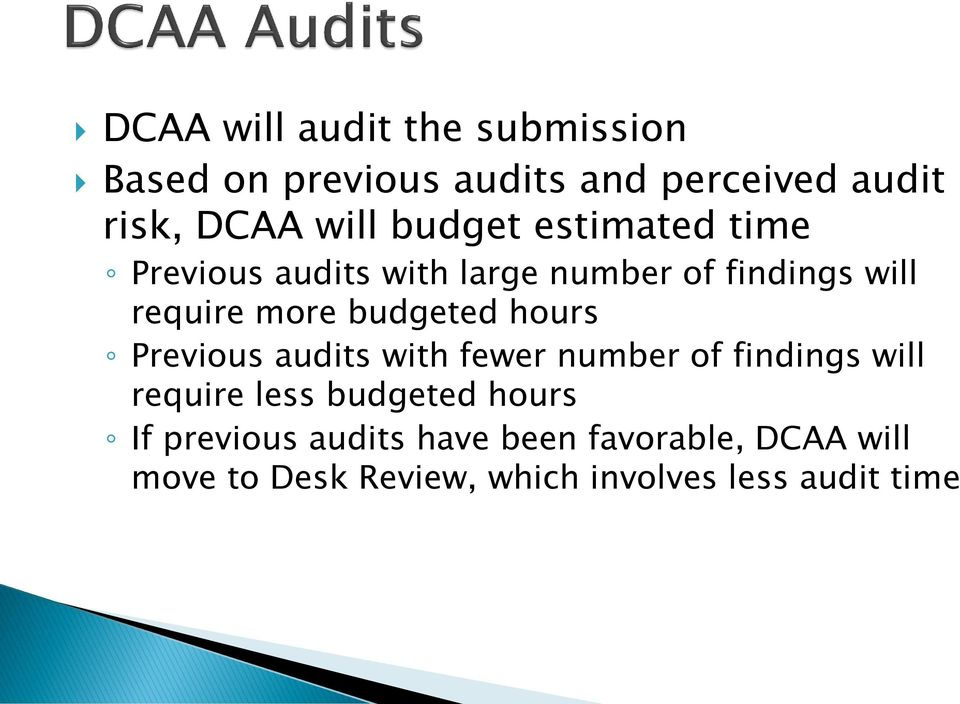 budgeted hours Previous audits with fewer number of findings will require less budgeted hours