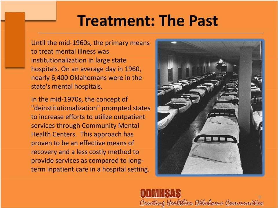 "p In the mid 1970s, the concept of ""deinstitutionalization"" prompted states to c ease e o ts to ut e outpat e t to increase efforts to utilize outpatient"