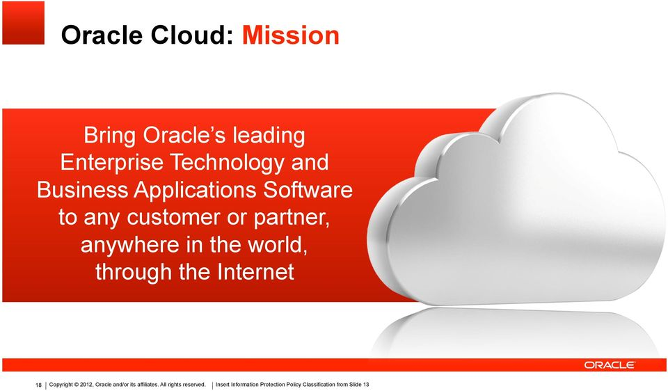 world, through the Internet 18 Copyright 2012, Oracle and/or its affiliates.