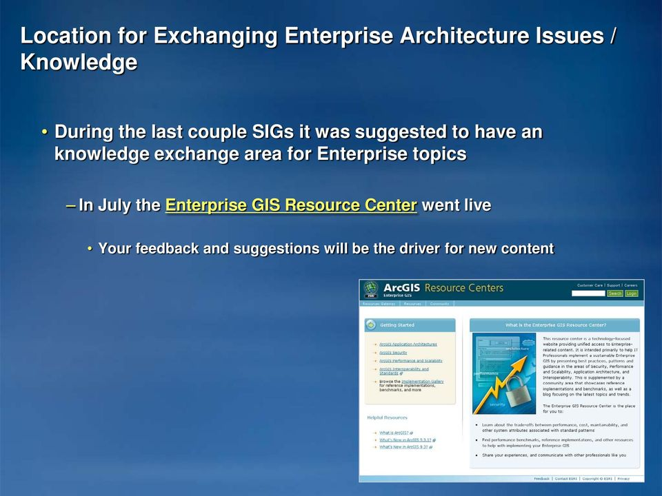 exchange area for Enterprise topics In July the Enterprise GIS Resource