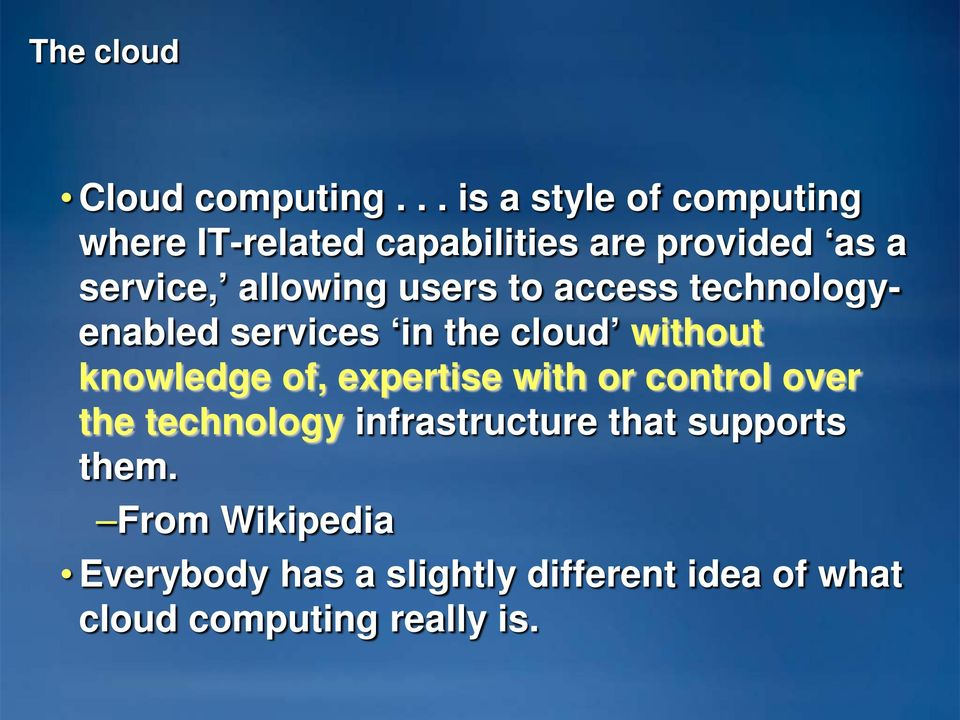 allowing users to access technologyenabled services in the cloud without knowledge of,