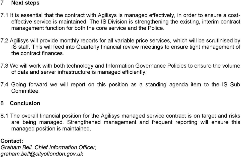 2 Agilisys will prvide mnthly reprts fr all variable price services, which will be scrutinised by IS staff.