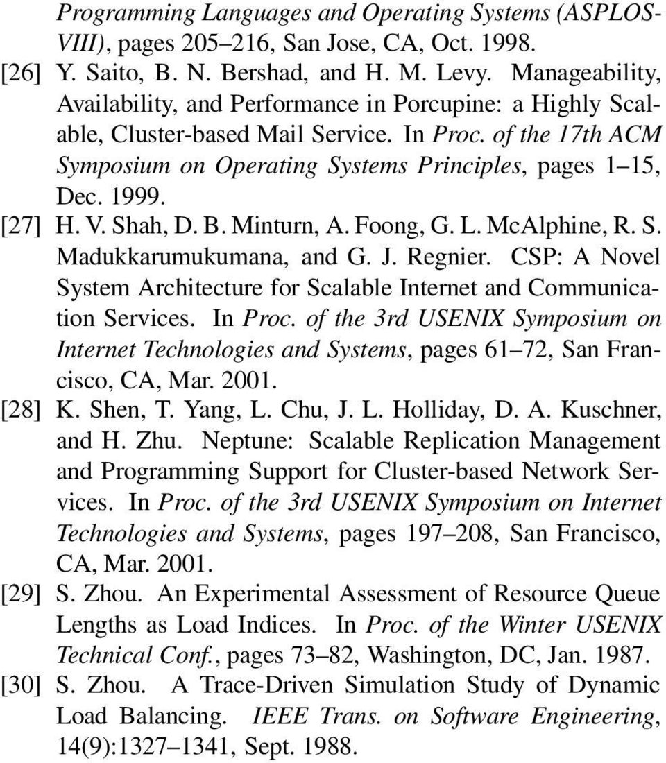 [27] H. V. Shah, D. B. Minturn, A. Foong, G. L. McAlphine, R. S. Madukkarumukumana, and G. J. Regnier. CSP: A Novel System Architecture for Scalable Internet and Communication Services. In Proc.