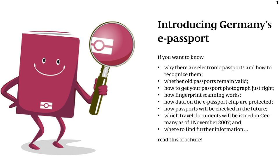 scanning works; how data on the e-passport chip are protected; how passports will be checked in the future; which