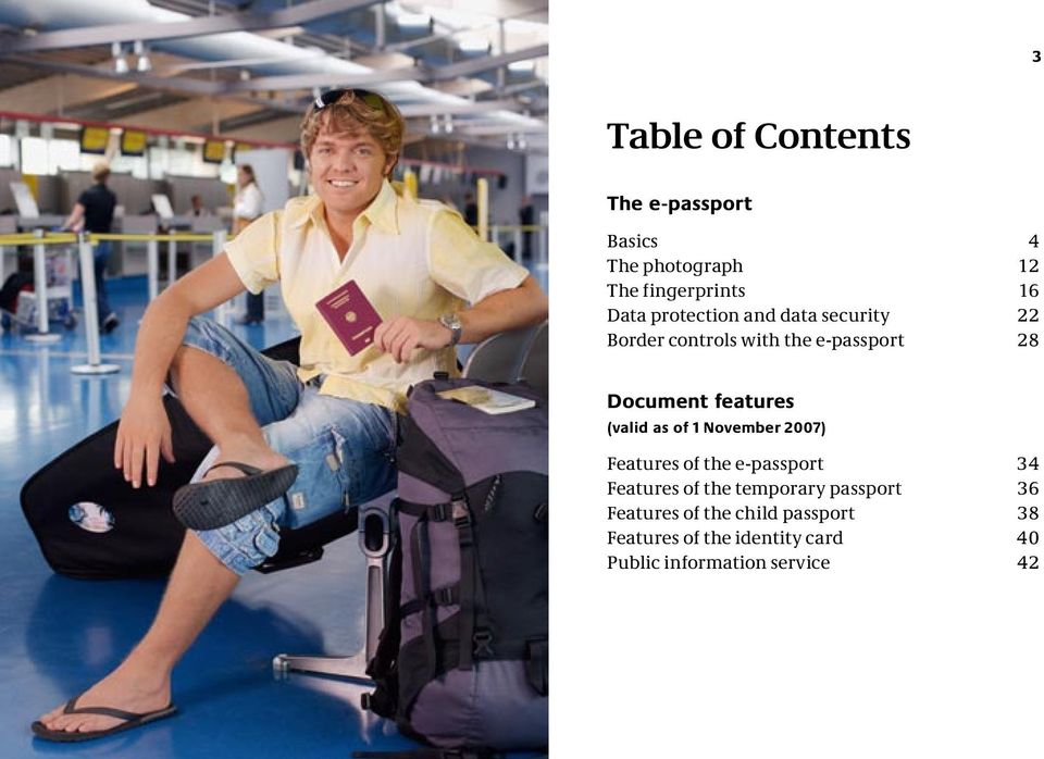 (valid as of 1 November 2007) Features of the e-passport 34 Features of the temporary