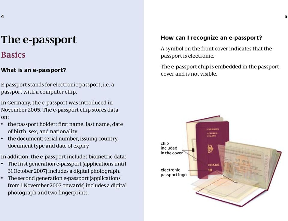 In Germany, the e-passport was introduced in November 2005.