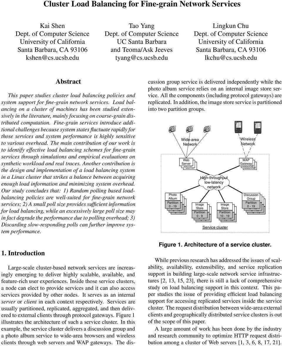 Load balancing on a cluster of machines has been studied extensively in the literature, mainly focusing on coarse-grain distributed computation.