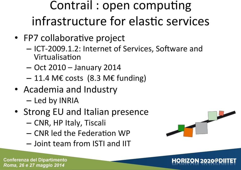 2: Internet of Services, SoDware and Virtualisa0on Oct 2010 January 2014 11.