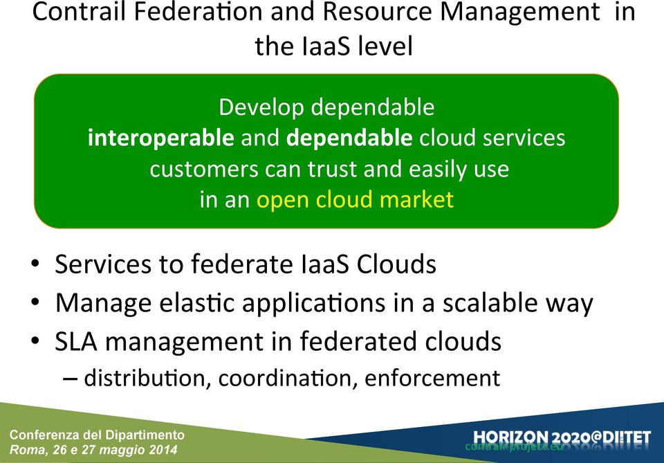 open cloud market Services to federate IaaS Clouds Manage elas0c applica0ons in a