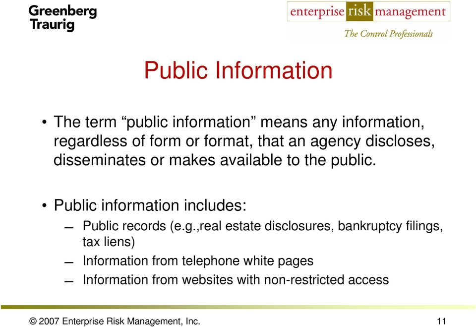 Public information includes: Public records (e.g.