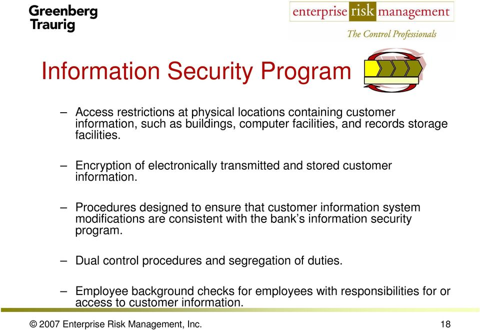 Procedures designed to ensure that customer information system modifications are consistent with the bank s information security program.