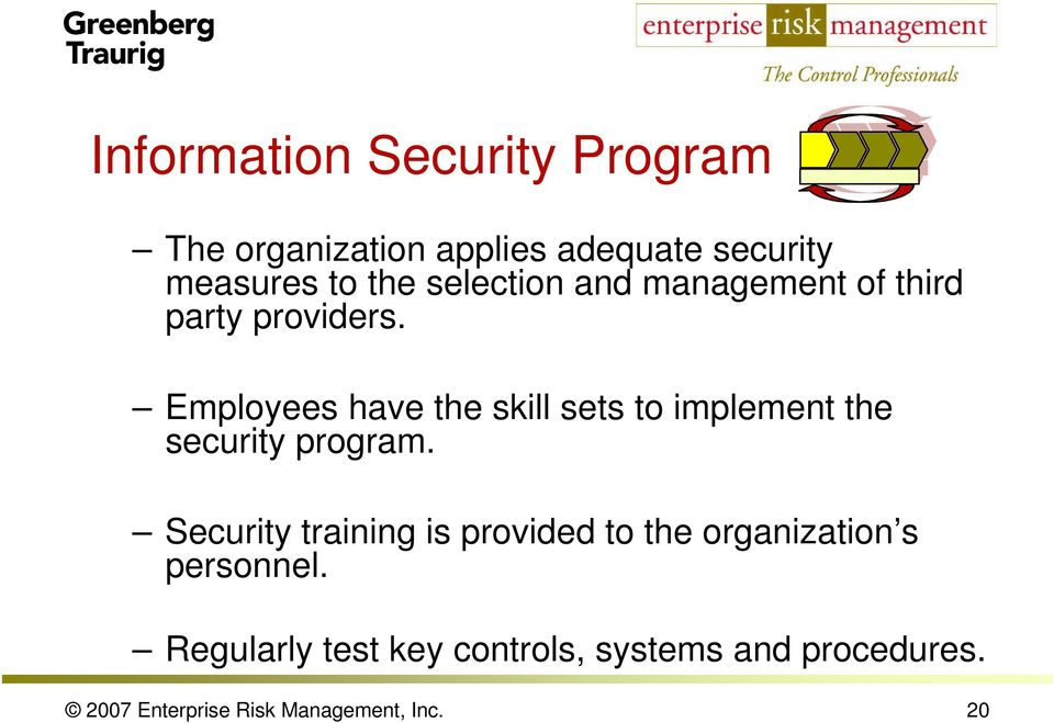 Employees have the skill sets to implement the security program.