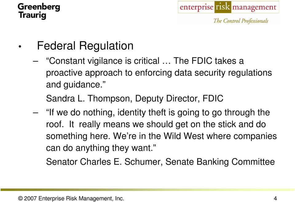 Thompson, Deputy Director, FDIC If we do nothing, identity theft is going to go through the roof.