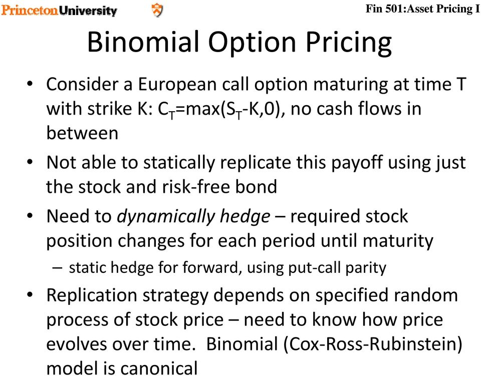 stock position changes for each period until maturity static hedge for forward, using put call parity Replication strategy depends