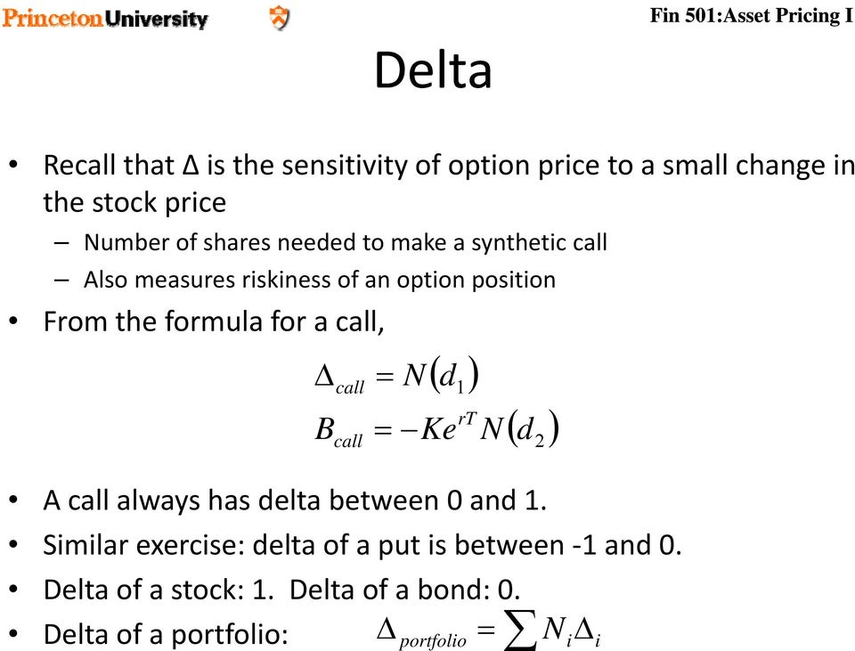 ( d ) B call = call d 1 = Ke rt N ( d ) A call always has delta between 0 and 1.