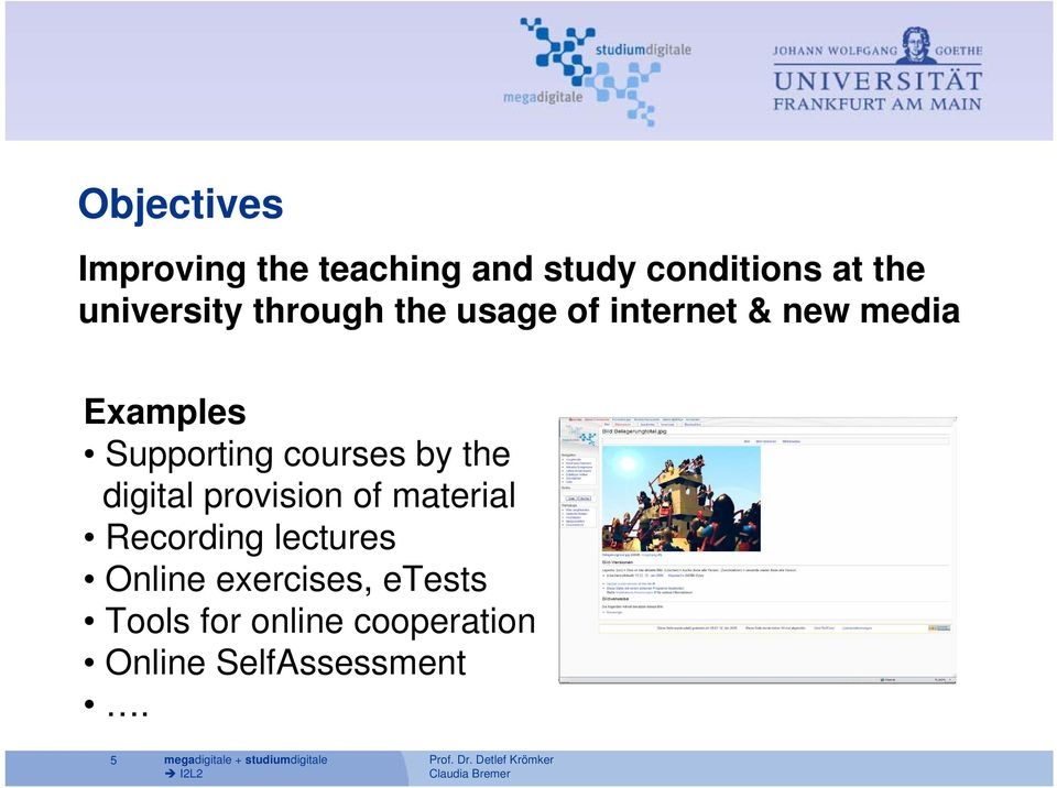 digital provision of material Recording lectures Online exercises, etests