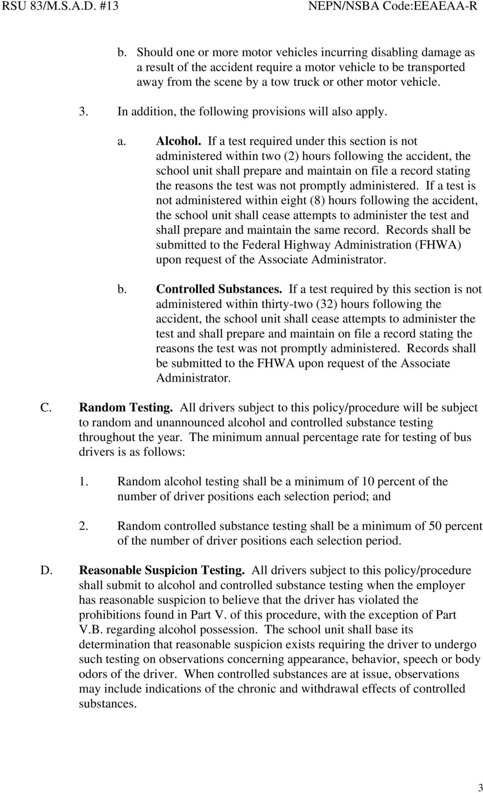 If a test required under this section is not administered within two (2) hours following the accident, the school unit shall prepare and maintain on file a record stating the reasons the test was not