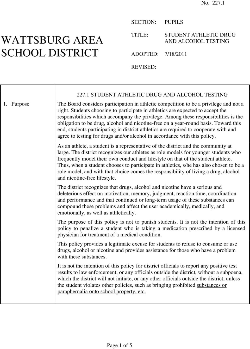 Students choosing to participate in athletics are expected to accept the responsibilities which accompany the privilege.