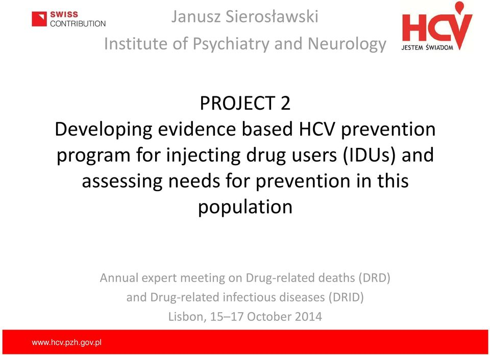 assessing needs for prevention in this population Annual expert meeting on