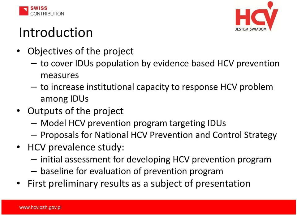 IDUs Proposals for National HCV Prevention and Control Strategy HCV prevalence study: initial assessment for developing