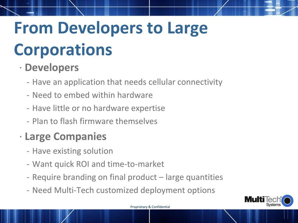 flash firmware themselves Large Companies Have existing solution Want quick ROI and
