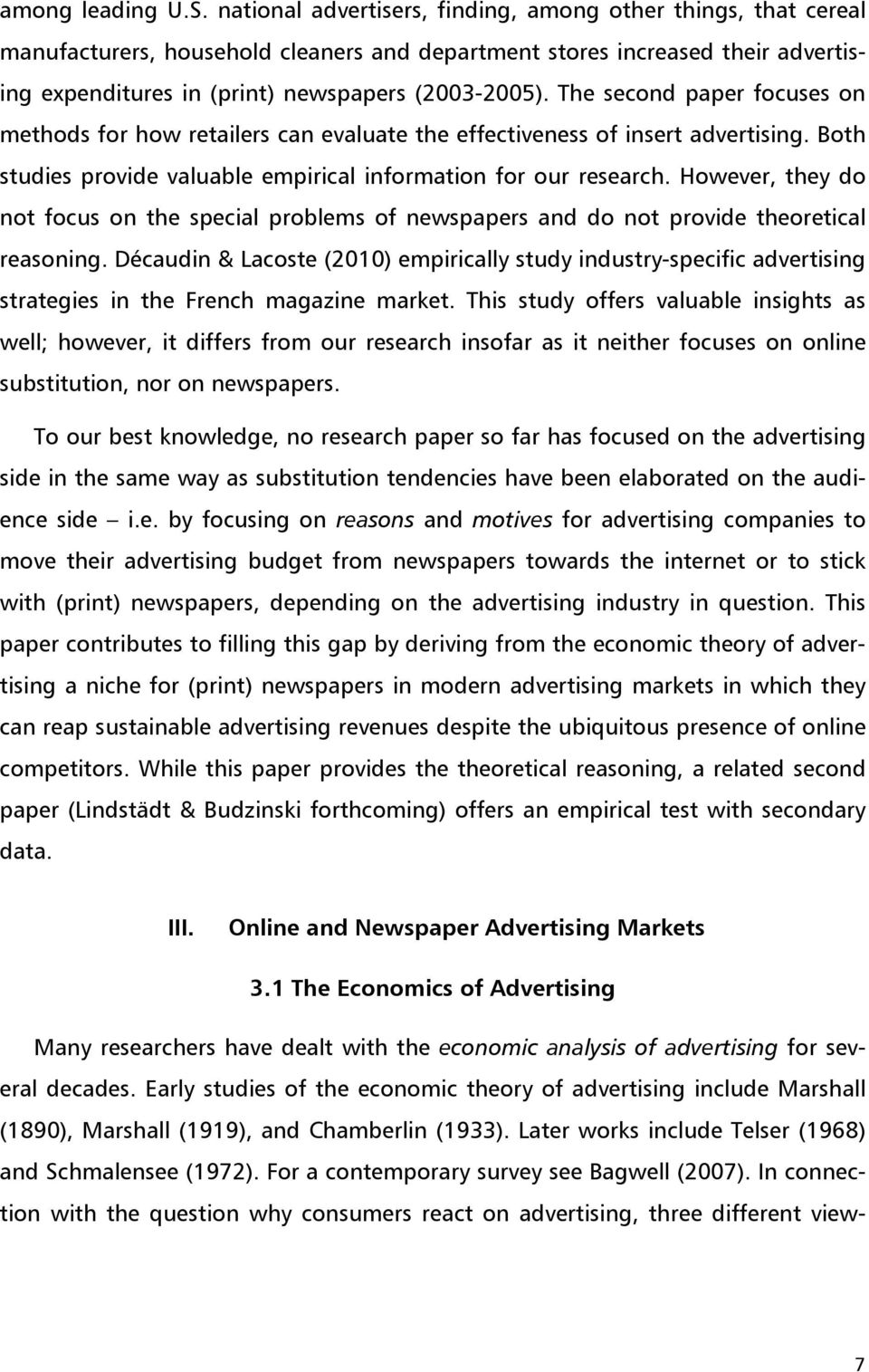 The second paper focuses on methods for how retailers can evaluate the effectiveness of insert advertising. Both studies provide valuable empirical information for our research.