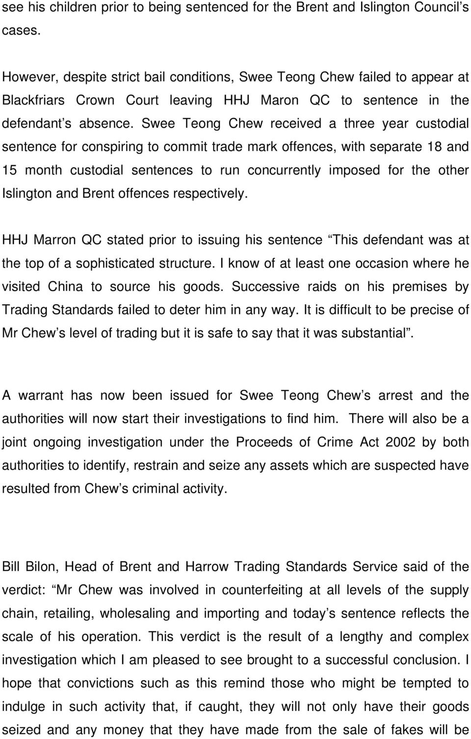 Swee Teong Chew received a three year custodial sentence for conspiring to commit trade mark offences, with separate 18 and 15 month custodial sentences to run concurrently imposed for the other