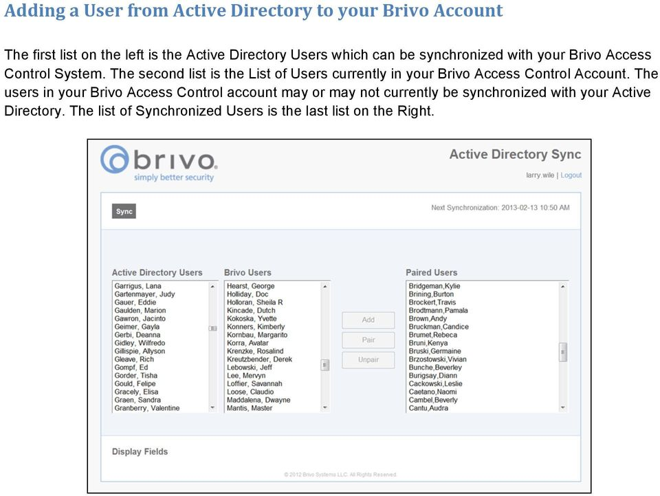 The second list is the List of Users currently in your Brivo Access Control Account.