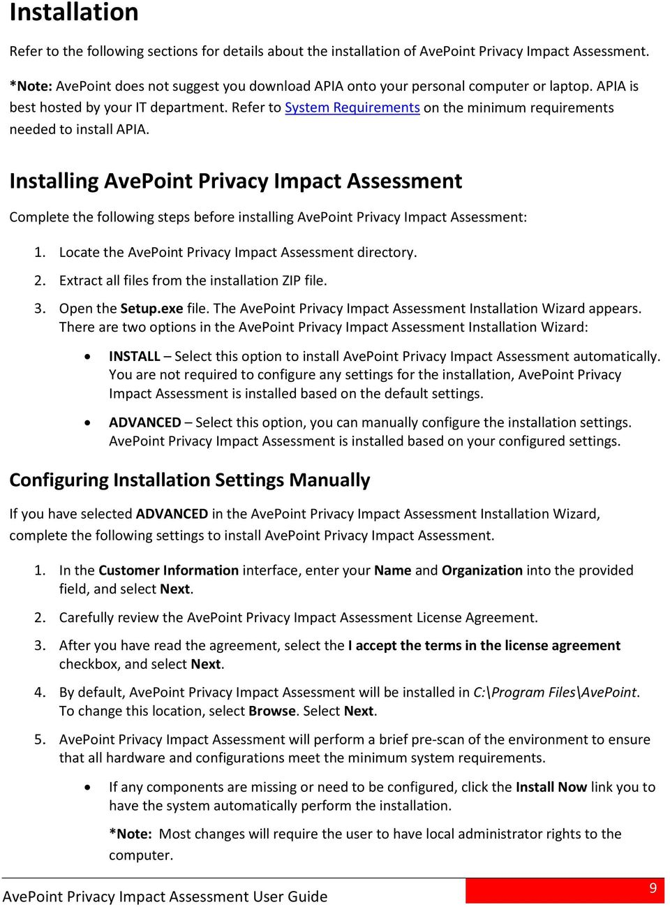 Installing AvePint Privacy Impact Assessment Cmplete the fllwing steps befre installing AvePint Privacy Impact Assessment: Lcate the AvePint Privacy Impact Assessment directry.