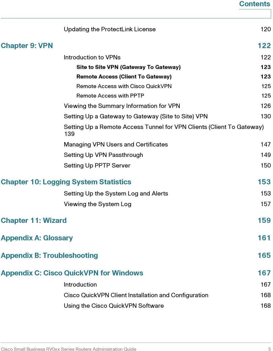 To Gateway) 139 Managing VPN Users and Certificates 147 Setting Up VPN Passthrough 149 Setting Up PPTP Server 150 Chapter 10: Logging System Statistics 153 Setting Up the System Log and Alerts 153