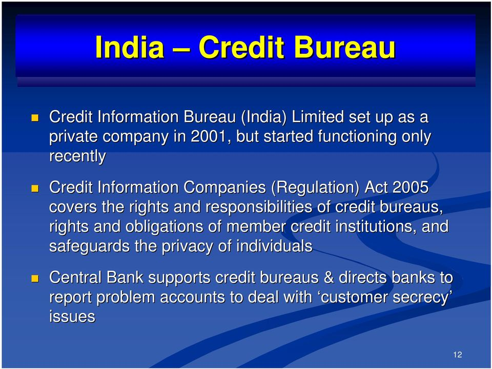 of credit bureaus, rights and obligations of member credit institutions, and safeguards the privacy of individuals