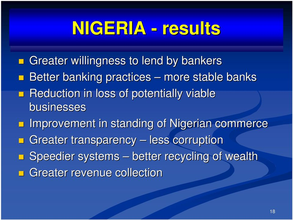 businesses Improvement in standing of Nigerian commerce Greater transparency