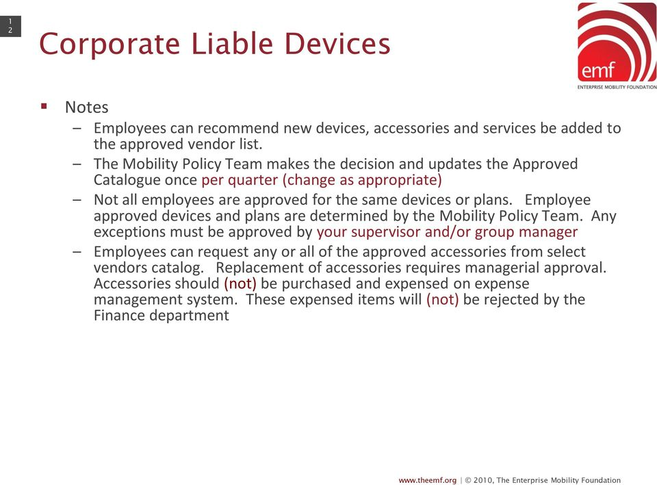 Employee approved devices and plans are determined by the Mobility Policy Team.