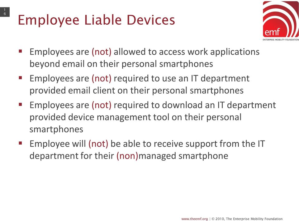 smartphones Employees are (not) required to download an IT department provided device management tool on their