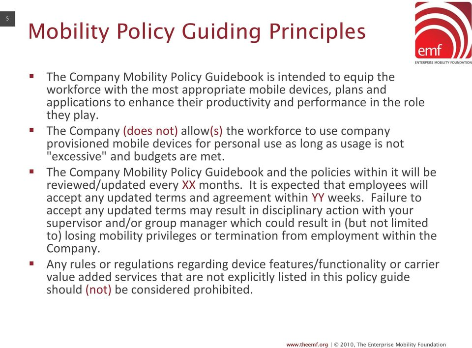 "The Company (does not) allow(s) the workforce to use company provisioned mobile devices for personal use as long as usage is not ""excessive"" and budgets are met."