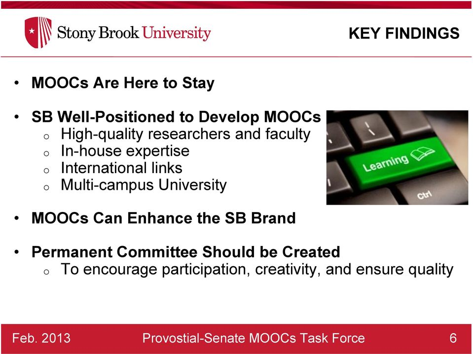 University MOOCs Can Enhance the SB Brand Permanent Committee Should be Created o To