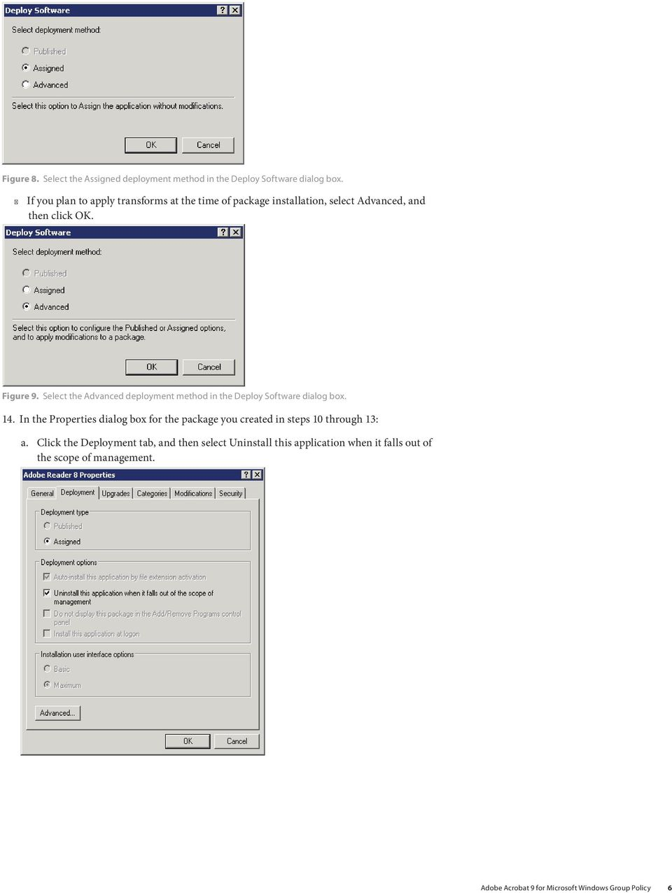 Select the Advanced deployment method in the Deploy Software dialog box. 14.