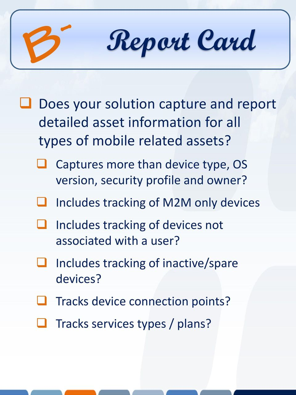 Includes tracking of M2M only devices Includes tracking of devices not associated with a user?