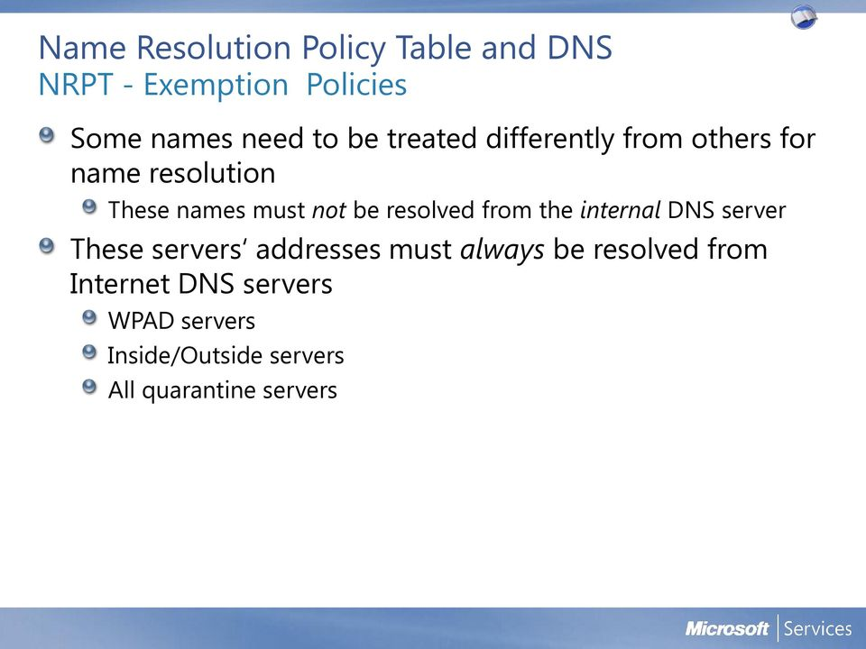 resolved from the internal DNS server These servers addresses must always be